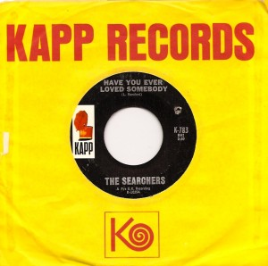 SearchersHaveYouEverUS, The Searchers, Pye, Kapp