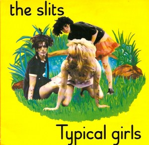 SlitsTypicalPS, The Slits, Island, Antilles, Dennis Bovell, CBS, Howard Thompson