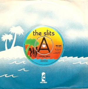 SlitsTypicalUKA, The Slits, Island, Antilles, Dennis Bovell, CBS, Howard Thompson