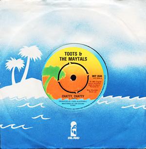 TootsA, Toots & The Maytals, Island, Chris Blackwell