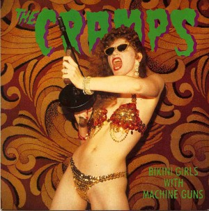 Bikini Girls With Machine Guns / The Cramps