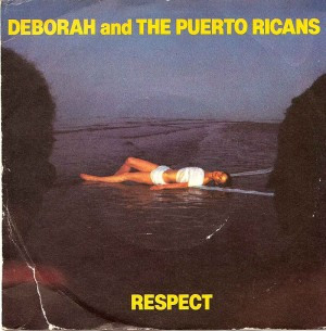 Respect / Deborah & The Puerto Ricans