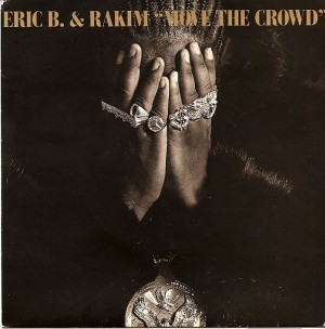 Move the Crowd / Eric B. & Rakim