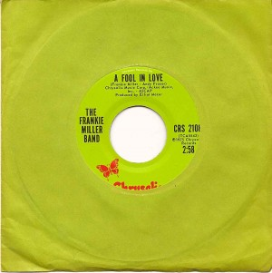 A Fool In Love / The Frankie Miller Band