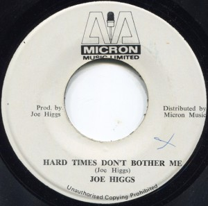Joe Higgs / Hard Times Don't Bother Me