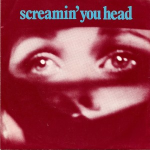 Screamin' You Head / Hi-Techs