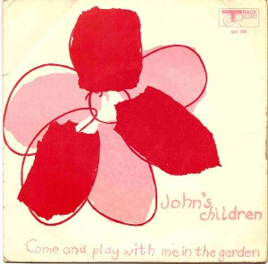 Come And Play With Me In The Garden / John's Children