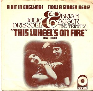 This Wheel's On Fire / Julie Driscoll, Brian Auger & The Trinity
