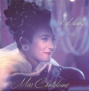 Miss Chatelaine (St. Tropez Edit) / kd lang