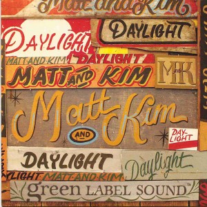 Daylight / Matt & Kim
