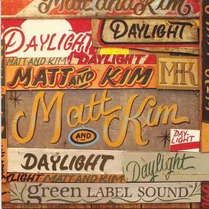 Daylight / Matt & Kim