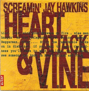 Heart Attack And Vine / Screamin' Jay Hawkins