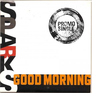 Listen:  Good Morning / Sparks