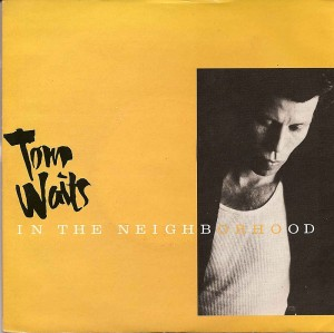 In the Neighborhood / Tom Waits